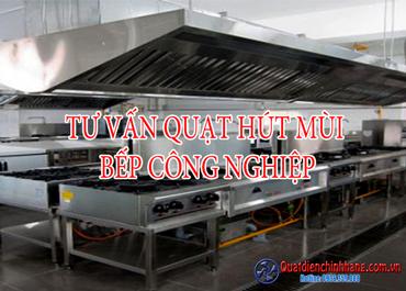 Tư vấn lựa chọn quạt hút mùi bếp công nghiệp 2021