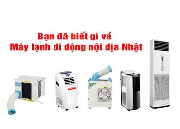 Máy lạnh di động nội địa nhật và những điều cần biết khi mua