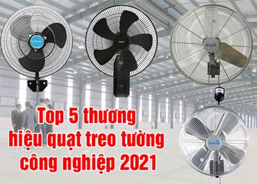 5 thương hiệu quạt treo tường công nghiệp nổi tiếng trên thị trường 2021