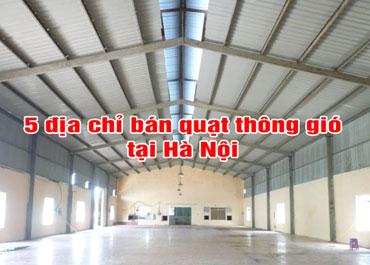 5 Địa chỉ bán quạt thông gió Hà Nội - Bền - Rẻ - Đẹp #2021