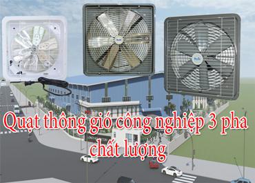 [TOP] Quạt thông gió công nghiệp 3 pha chất lượng